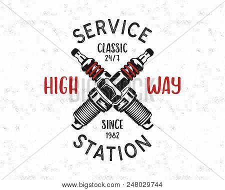 Service Station Emblem Design. Classic Garage Logo In Retro Style With Monochrome Spark Plug And Typ
