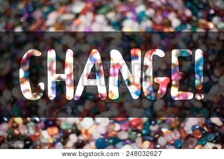 Text Sign Showing Change Call. Conceptual Photo Alteration Adjustment Diversion Revision Transition