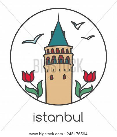Vector Illustration Of Famous Landmark In Istanbul - Galata Tower, Tulip Flowers And Seagulls. Hand