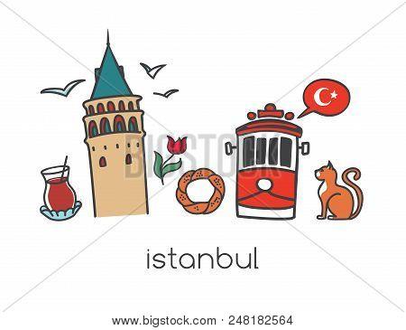 Vector Illustration Istanbul With Hand Drawn Doodle Turkish Symbols: Galata Tower, Tea Glass, Tram,