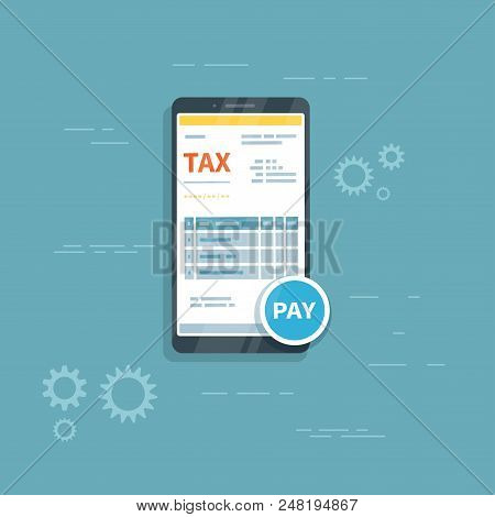 Tax Form On The Phone Screen With Pay Button. Online Tax Mobile Payment Via Smartphone. Internet Ban