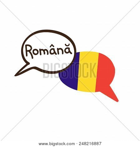 Translation: Romanian. Vector Illustration Of Hand Drawn Doodle Speech Bubbles With A National Flag