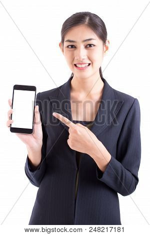 Asian Business Woman Smiling, Woman Stand And Showing Smartphone, Isolated On White Background, Woma