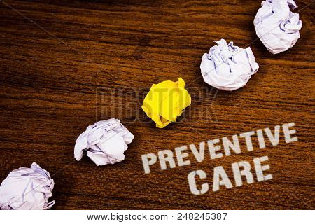 Text Sign Showing Preventive Care. Conceptual Photo Health Prevention Diagnosis Tests Medical Consul