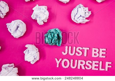 Text Sign Showing Just Be Yourself. Conceptual Photo Self Attitude Confidence True Confident Honesty