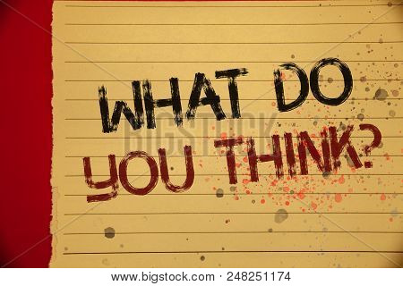 Handwriting Text What Do You Think Question. Concept Meaning Opinion Sentiments Comment Judgment Con