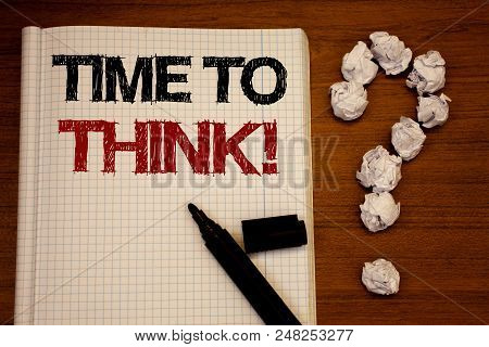Handwriting Text Writing Time To Think Motivational Call. Concept Meaning Thinking Planning Ideas An