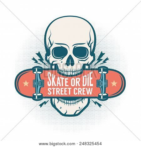 Skull Holds A Skateboard In His Teeth - A Logo In A Street Retro Style