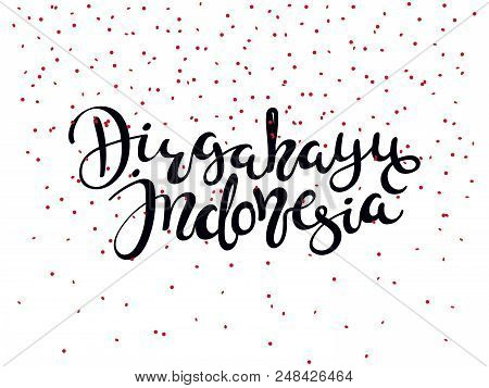Hand Written Calligraphic Lettering Quote Dirgahayu, Meaning Long Live In Indonesian, Indonesia. Iso