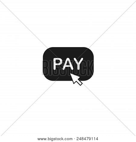Pay Button Icon, Pay Per Click Icon With Arrow, Vector Isolated Illustration.