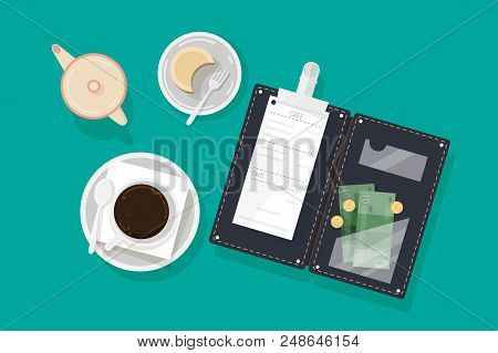 Cup Of Coffee, Piece Of Cake On Plate, Creamer And Opened Bill Holder With Restaurant Check, Money B