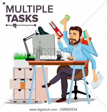 Multiple Tasks Businessman Vector. Many Hands Doing Tasks Simultaneously. Business Strategy. Flat Ca