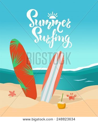 Summer Surfing Hand Drawn Inspirational Text. Sunny Day On The Beach, Surfboard, Summer Holiday, Tri