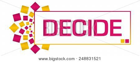 Decide Text Written Over Pink Orange Background.
