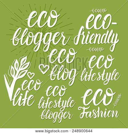 Vector Set Eco Blogger, Eco Friendly, Eco Blog, Eco Life Style Inscription Lettering. Vector Illustr