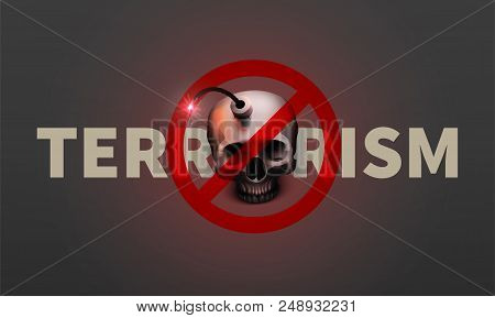Stock Vector Illustration Stop Terrorism Poster, Banner. Realistic Bomb Human Skull. A Suicide Bombe