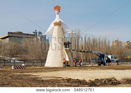 Volgograd, Russia - March 09, 2019: Final Installation Of A Giant Russian Shrovetide Doll For Russia