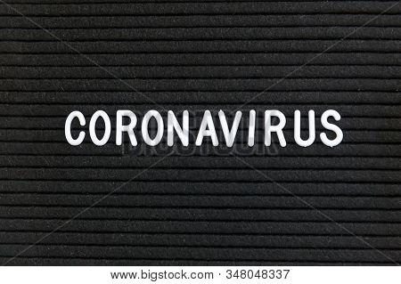 Text Phrase Coronavirus On Black Letter Board Background. Novel Coronavirus 2019-ncov, Mers-cov Midd