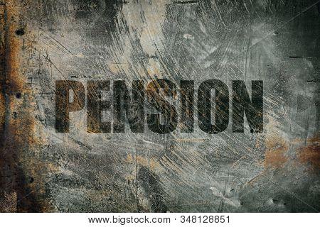 Pension written on messy steel background