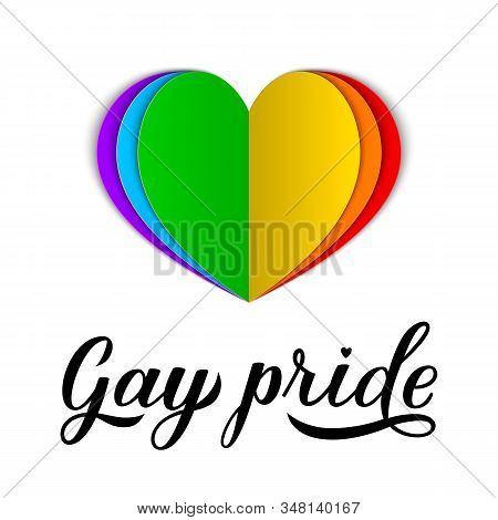 Gay Pride Calligraphy Hand Lettering With Rainbow Paper Cut Heart. Pride Day, Month, Parade Concept.