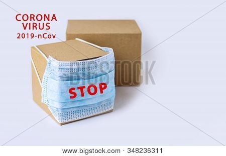 Postal Delivery Of Goods From China. Biohazard Of Postal Parcels. Coronavirus - 2019-ncov, Chinese W