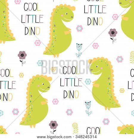 Seamless Pattern Of Funny Dinosaur With Lettering Cute Little Dino And Flowers On White Background,