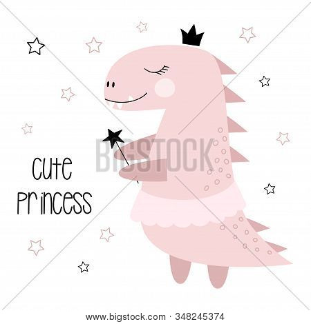 Dinosaur Girl Cute Print With Lettering Cute Princess And Stars On White Background, Sweet Dino Prin