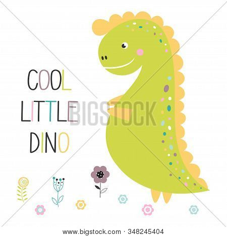 Funny Dinosaur With Lettering Cute Little Dino And Flowers On White Background, Cool Brachiosaurus I