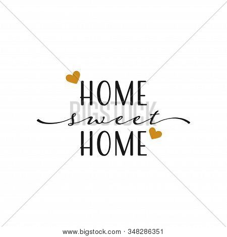 House Quote Lettering Typography. Home Sweet Home