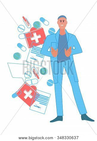 Doctor And Collage Of Medicines, Medical Prescriptions And Thermometers. Primary Care, Therapeutic C