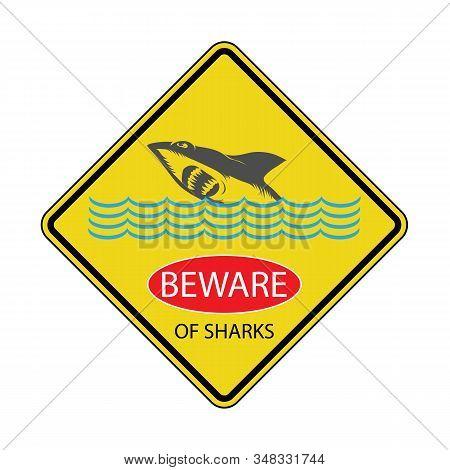 Danger Shark Zone. Beware Of Sharks. Yellow Square Warning Sign. Dangerous Sea Life. Swim At Own Ris