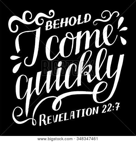 Hand Lettering With Bible Verse Behold I Come Quickly.