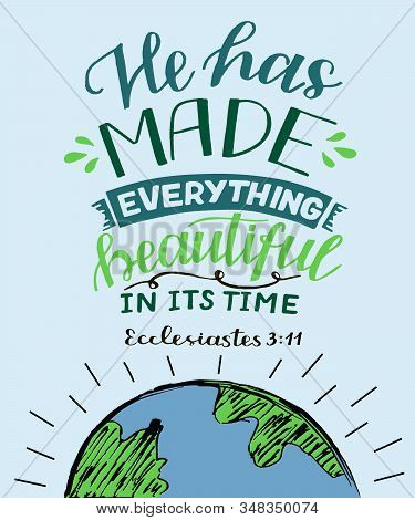 Hand Lettering With Bible Verse He Has Made Everything Beautiful In Its Time With Globe.
