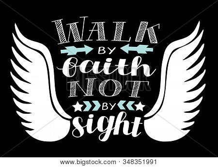 Hand Lettering With Bible Verse We Walk By Faith, Not By Sight On Black Background.
