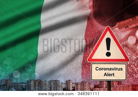 Italy Flag And Coronavirus 2019-ncov Alert Sign. Concept Of High Probability Of Novel Coronavirus Ou