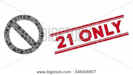 Mosaic No Sign Icon And Red 21 Only Seal Stamp Between Double Parallel Lines. Flat Vector No Sign Mo