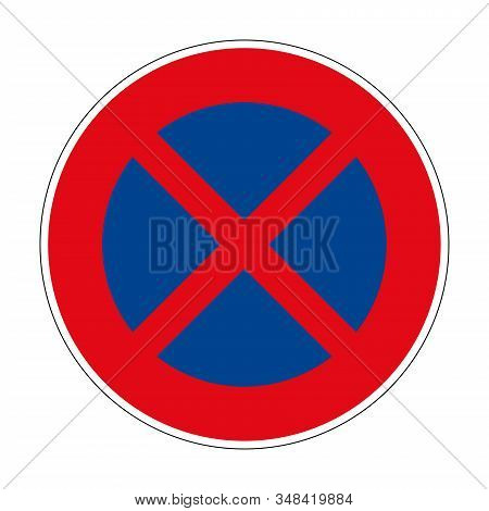 Absolute Ban On Stopping. Stopping Is Prohibited. Road Sign Of Germany. Europe. Vector Graphics.
