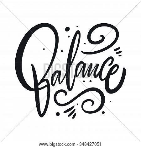 Balance Wor Lettering. Black Ink Vector Illustration. Isolated On White Background.