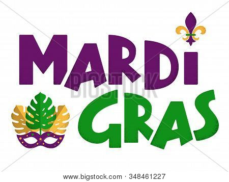 Mardi Gras Purple And Green Text With Masquerade Mask And Fleurs-de-lis. American New Orleans Fat Tu