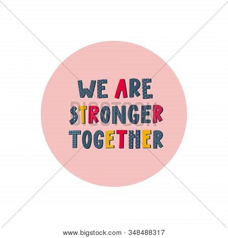 We Stronger Together Sticker Girl Power Quote Feminist Lettering Inspiration Graphic Design Typograp