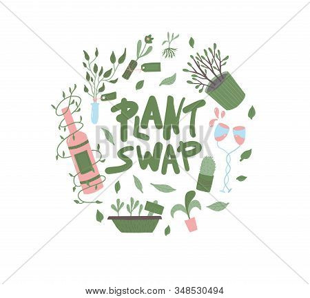 Plant Swap Emblem. Round Composition With Text And Some Elements Of Party Shareindoor Plants Event.