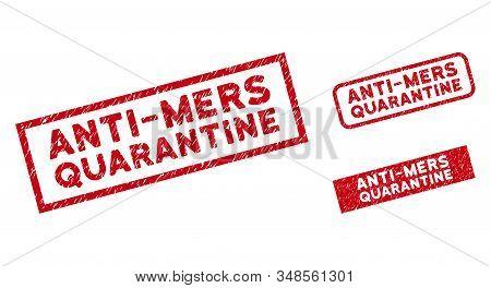 Anti-mers Quarantine Seals. Red Vector Rectangular Distress Seals With Anti-mers Quarantine Phrase.