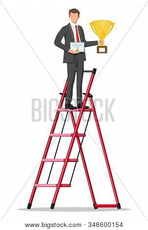 Businessman On Ladder Holding Trophy, Showing Award Certificate Celebrates His Victory. Business Suc