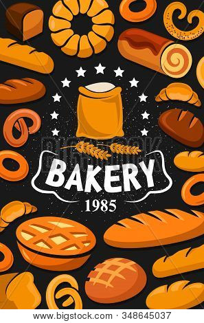 Bakery Shop Poster, Bread, Pies Or Bagels And Buns. Vector Premium Quality Baker Shop Stars And Flou
