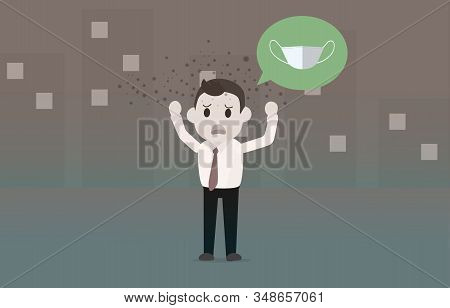 Air Pollution Pm2.5 With Businessman Missing A Mask.vector Illustration.man Not Wearing A Mask In Di