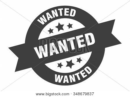 Wanted Sign. Wanted Black Round Ribbon Sticker