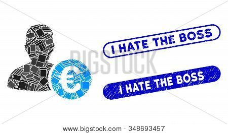 Mosaic Euro Banker And Corroded Stamp Seals With I Hate The Boss Caption. Mosaic Vector Euro Banker