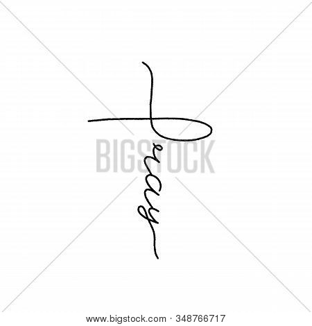 Pray Graphic Lettering. Typographic For Card, Poster, Postcard, Sticker, Tee Shirt. Inspirational Qu