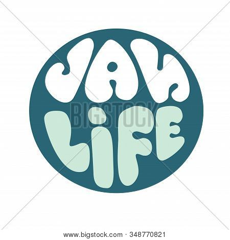 Van Life. Hand Drawn Vector Lettering Quote About Tourism Vacation, Travel In A Caravan, Van Live, T