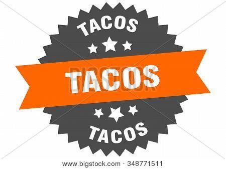 Tacos Sign. Tacos Orange-black Circular Band Label